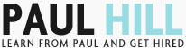 Paul Hill - Learn From Paul And Get Hired